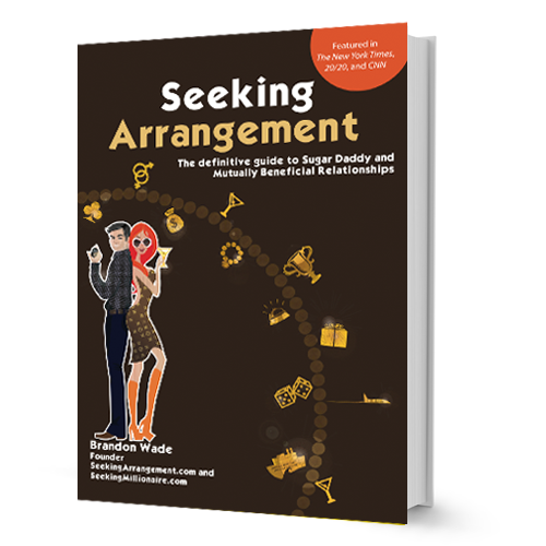 Seeking Arrangement The Definitive Guide to Sugar Daddy and Mutually Beneficial Relationships By Author Brandon Wade